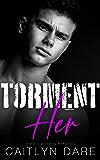 Torment Her: A Dark High School Romance (Rebels at Sterling Prep Book 5)