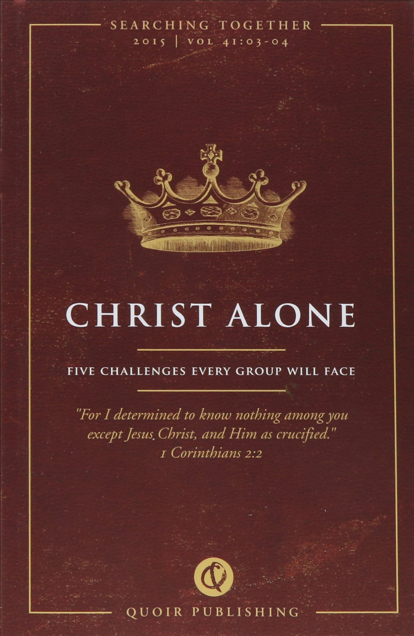 Read Online Christ Alone: Five Challenges Every Group Will Face (Searching Together) pdf epub