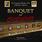 Banquet of Consequences: A Juror's Plight: The