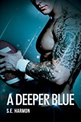 A Deeper Blue (Rules of Possession Book 2) Kindle Edition