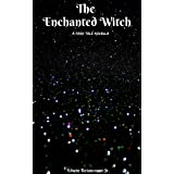 The Enchanted Witch: A Fairy Tale Novella