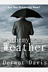 Stormy Weather: A Novel: Are You Dreaming Now? Kindle Edition