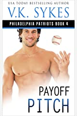 Payoff Pitch (The Philadelphia Patriots Book 4) Kindle Edition