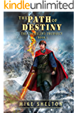 The Path Of Destiny (The Cremelino Prophecy Book 1)