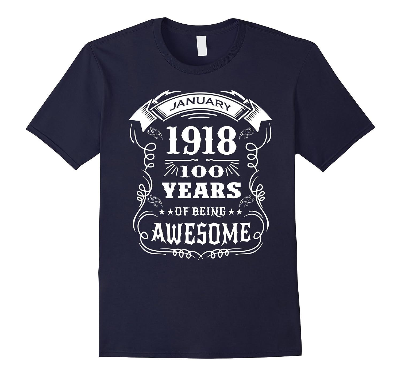 100th Birthday Gift - Born in January 1918 T-Shirt-RT