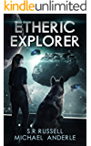 Etheric Explorer: A Kurtherian Gambit Series (Etheric Adventures: Anne and Jinx Book 3)