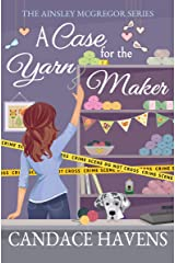 A Case for the Yarn Maker (Ainsley McGregor Book 2) Kindle Edition