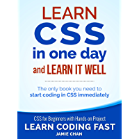 CSS (with HTML5): Learn CSS in One Day and Learn It Well. CSS for Beginners with Hands-on Project. Includes HTML5…