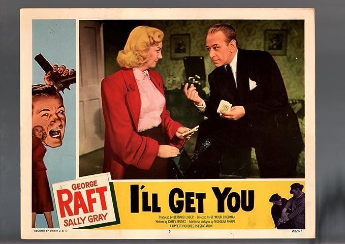 Amazoncom Movie Poster Ill Get You George Raft Sally