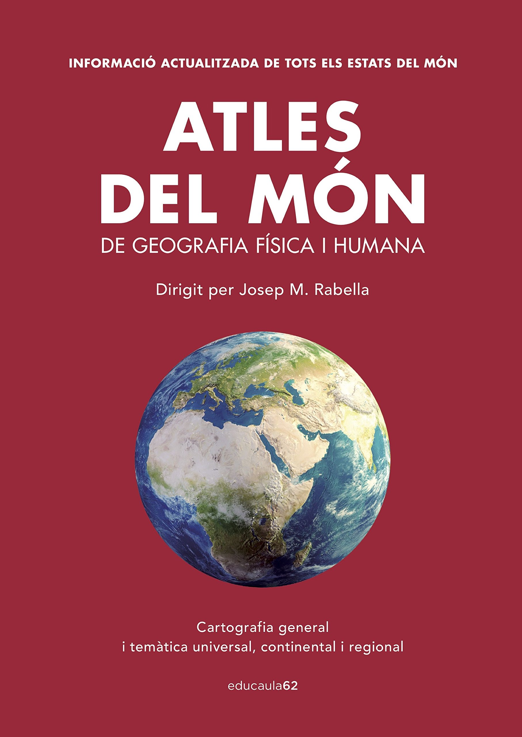 Atles del món: De geografia física i humana. Dirigit per Josep M. Rabella Educació 62: Amazon.es: Rabella Vives, Josep Maria: Libros