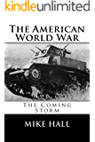 The American World War: The Coming Storm
