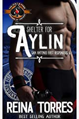 Shelter for Aylin (Police and Fire: Operation Alpha) (San Antonio First Responders Book 6) Kindle Edition