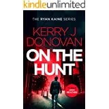 On the Hunt: Book 8 in the Ryan Kaine series