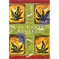 Los Cuatro Acuerdos: Una Guia Practica Para La Libertad Personal, the Four Agreements, Spanish-Language Edition