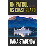 On Patrol with the US Coast Guard