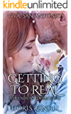 Getting to Real (Viva, San Antonio! Book 2)