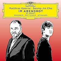 Im Abendrot (At Sunset) - Wagner, Pfitzner, Straus