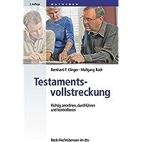 Testamentsvollstreckung: Richtig anordnen, durchführen und kontrollieren (dtv Beck Rechtsberater)