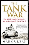 The Tank War: The Men, the Machines and the Long Road to Victory (English Edition)