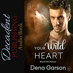 Your Wild Heart: Black Hills Wolves, Book 14