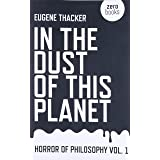 In the Dust of This Planet: Horror of Philosophy (Volume 1)