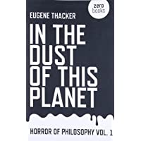 In the Dust of This Planet: Volume 1