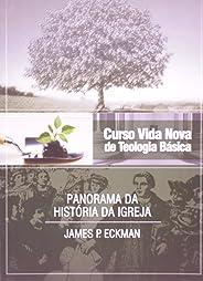 Curso Vida Nova de Teologia Básica. Panorama da História da Igreja - Volume 4