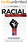the racial healings: RACE AND RACISM EXPLAINED IN THEIR MAIN CONCEPTS: WHITE FRAGILITY, RACIAL JUSTICE AND RESOLUTION…
