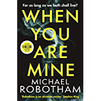 When You Are Mine: A heart-pounding psychological thriller about friendship and obsession