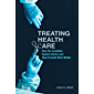 Treating Health Care: How the Canadian System Works and How It Could Work Better (UTP Insights) (English Edition)