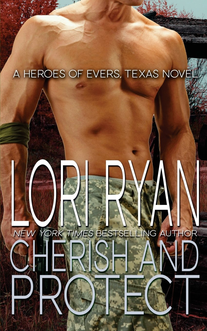 Cherish and Protect: a small town romantic suspense novel (Heroes of Evers, TX) (Volume 6) PDF