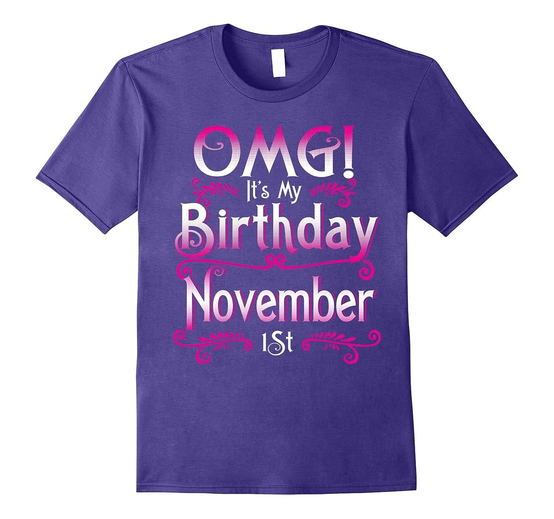 OMG! It's My Birthday November 1st Shirt Born In November-FL
