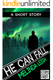 He Can Fall (A Short Story) (She Can Series Book 5)