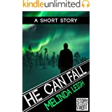 He Can Fall (A Short Story) (She Can)