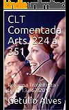 CLT Comentada Arts. 224 a 351: Reforma Trabalhista - Lei n. 13.467/2017
