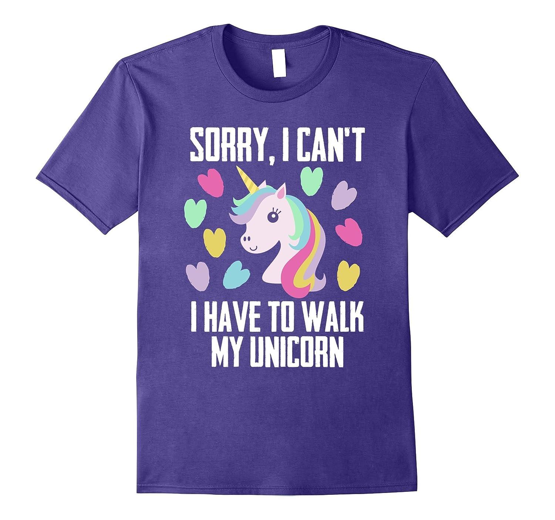 Sorry I Can't I Have To Walk My Unicorn | Unicorn T-Shirt-ANZ