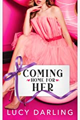 Coming Home For Her Kindle Edition