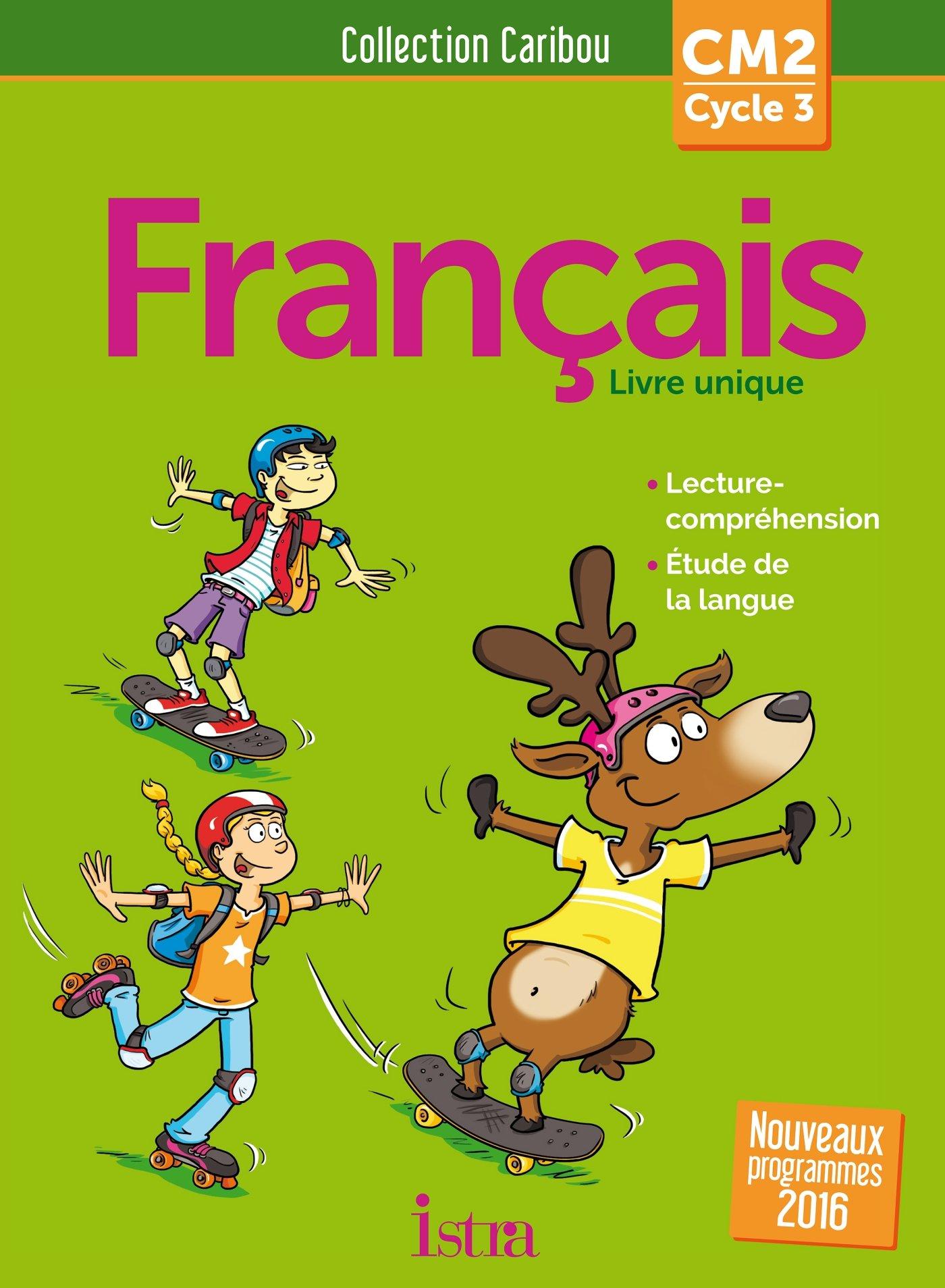 Francais Cm2 Cycle 3 Caribou Livre Unique 9782013947695