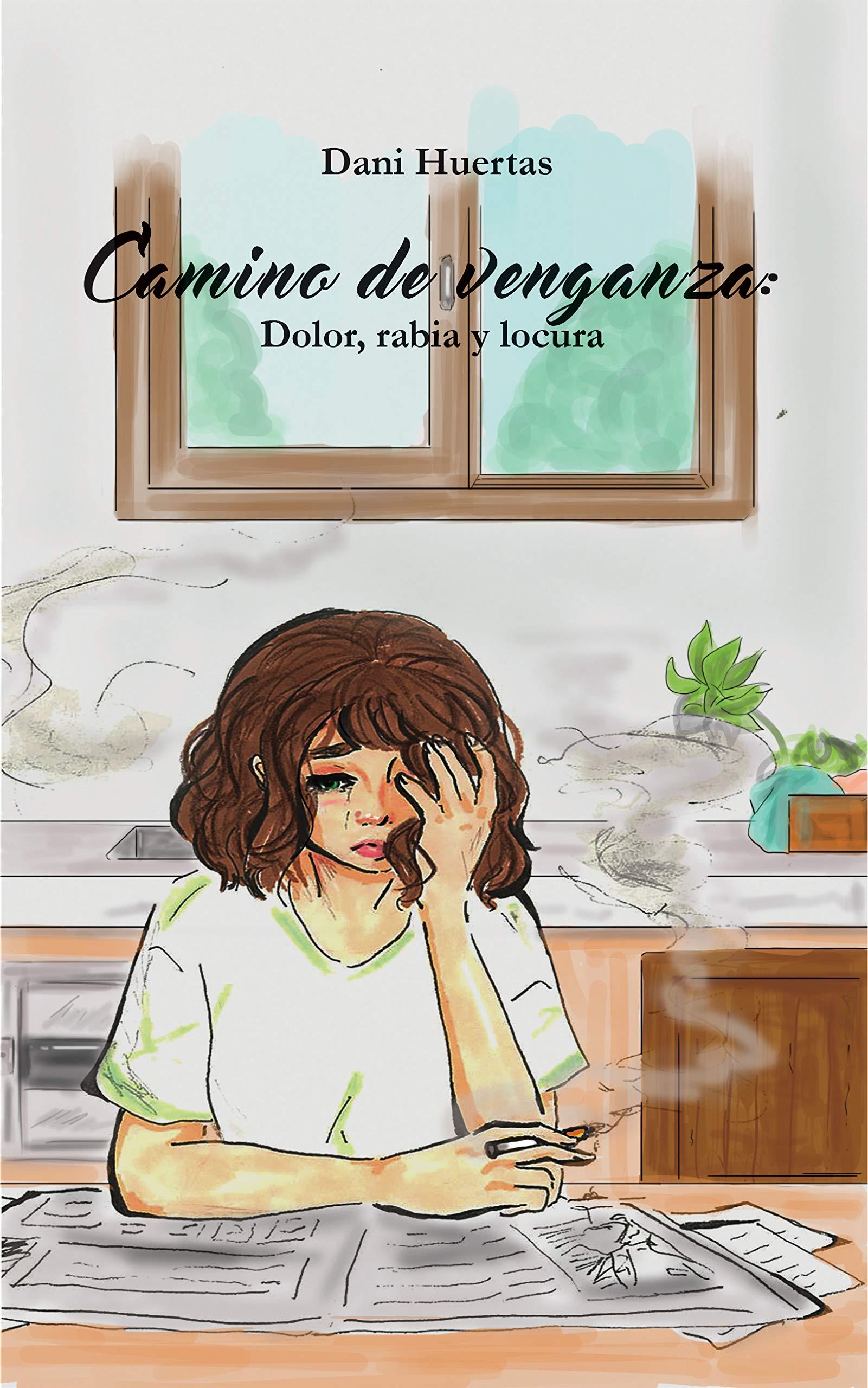 Camino de venganza: Dolor, rabia y locura por Dani Huertas