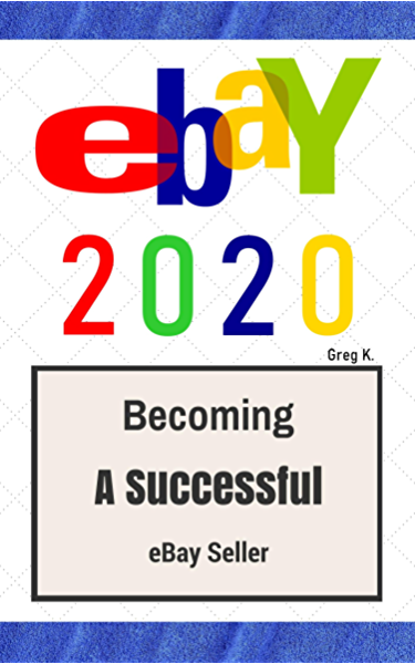 Amazon Com Ebay How To Sell On Ebay And Make Money For Beginners 2020 Update Ebook K Greg Kindle Store