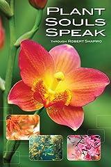 Plant Souls Speak: The Transformative Energies of Live Plants (Explorer Race Series, Book 16) (The Explorer Race) Perfect Paperback