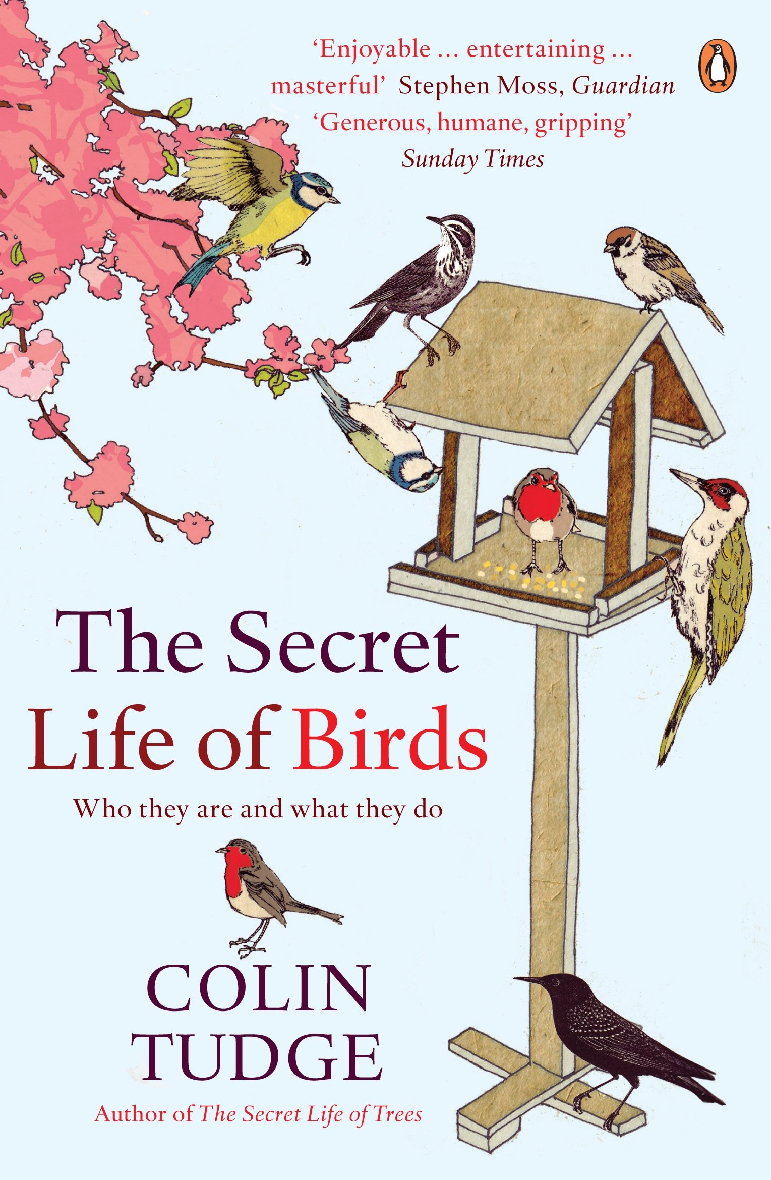 The Secret Life of Birds: Who they are and what they do: Amazon.co.uk:  Colin Tudge: 9780141034768: Books