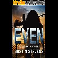 EVEN: A HAM Novel Suspense Thriller