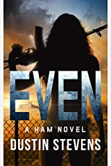 EVEN: A HAM Novel Suspense Thriller Kindle Edition