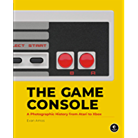 The Game Console: A Photographic History from Atari to Xbox (English Edition)