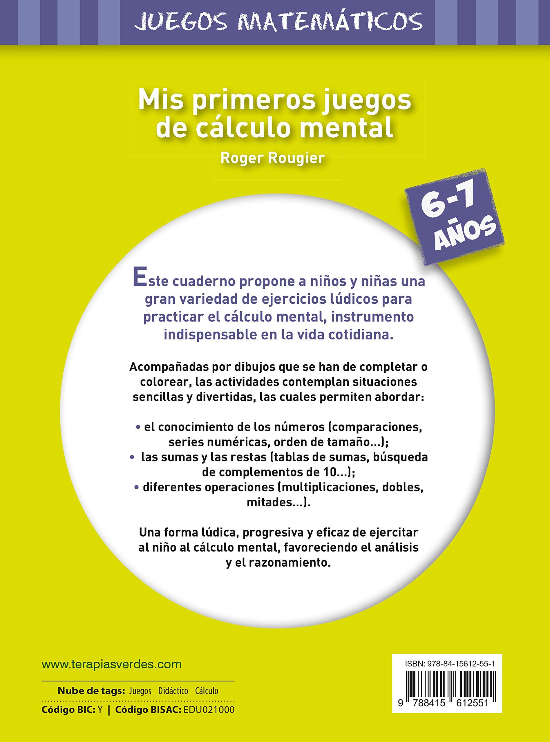Mis primeros juegos de cálculo mental 6-7 años Terapias Juegos Matemáticos  - 9788415612551 Terapias Juegos Didácticos: Amazon.es: R. ROUGIER: Libros