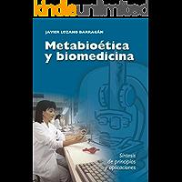 Metabioética y biomedicina: Síntesis de principios y aplicaciones