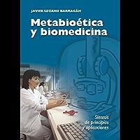 Metabioética y biomedicina: Síntesis de principios y aplicaciones (Spanish Edition)