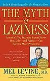 The Myth of Laziness