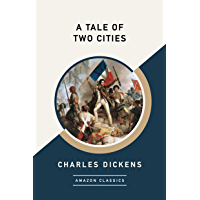 A Tale of Two Cities (AmazonClassics Edition) (English Edition)